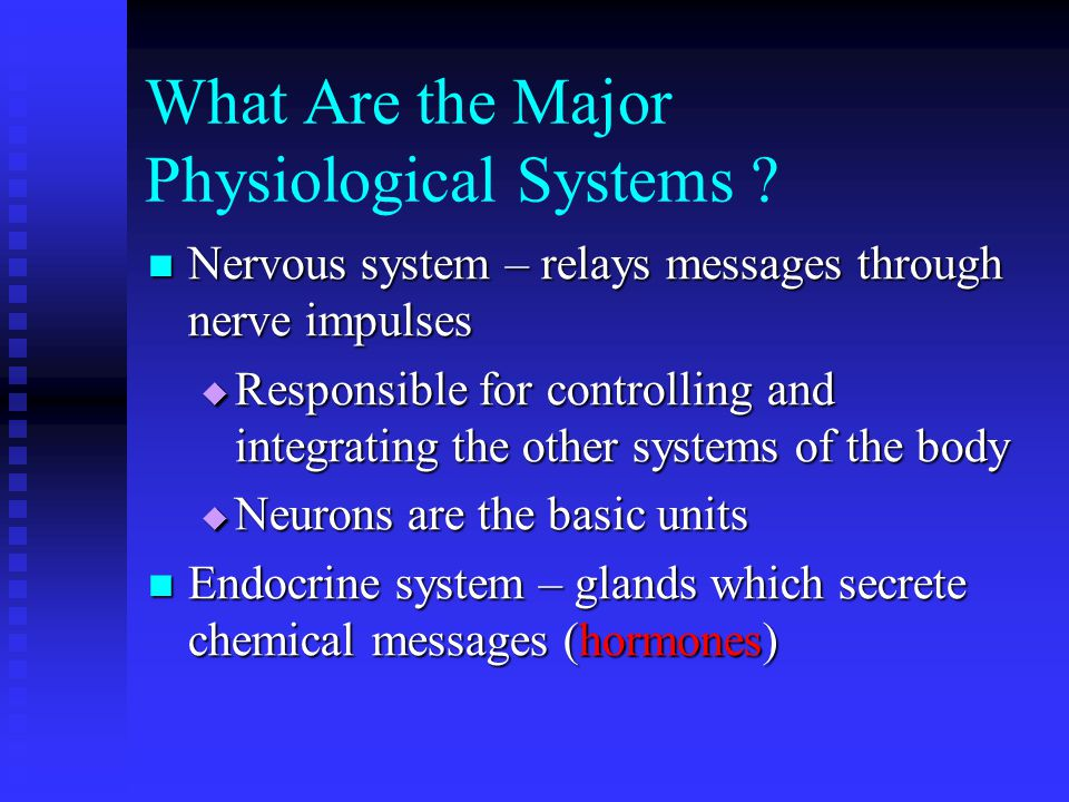 What Are the Major Physiological Systems .