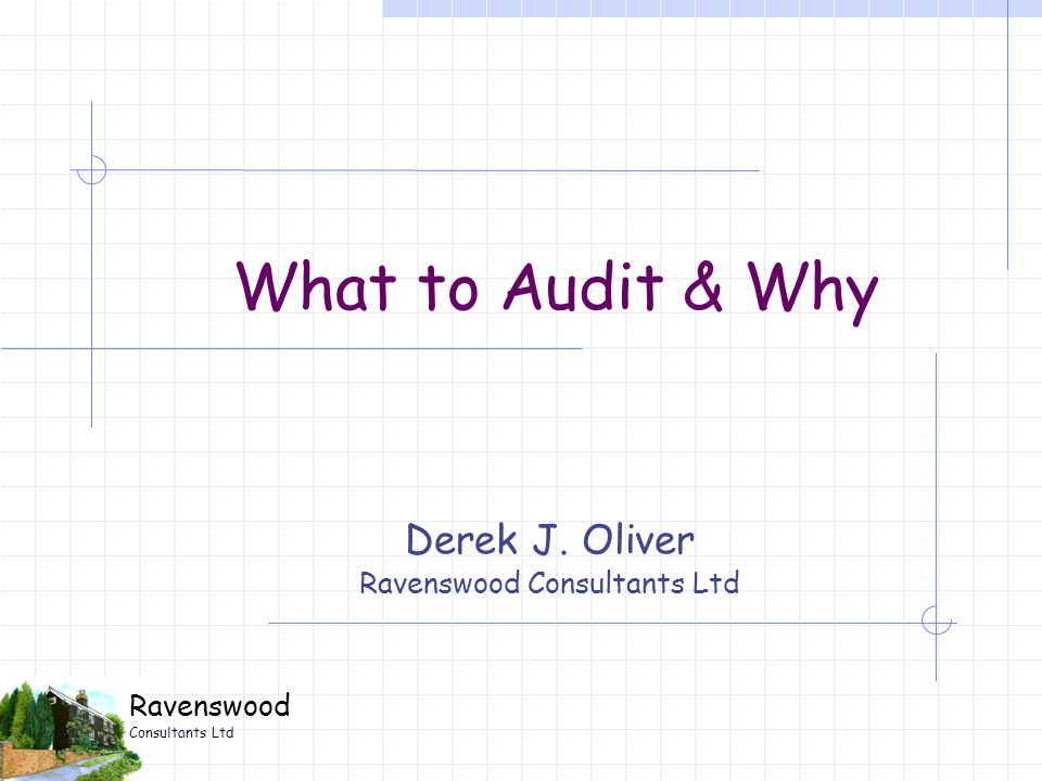 Derek J.Oliver Ravenswood Consultants Ltd Which gives us our Annual Audit Plan...