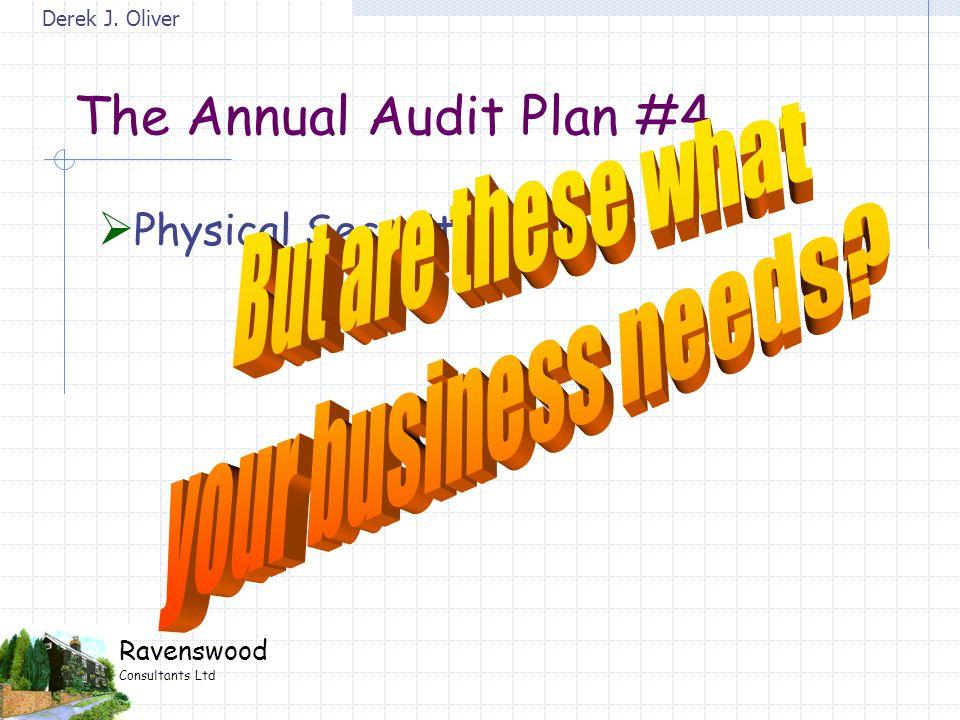 Derek J. Oliver Ravenswood Consultants Ltd The Annual Audit Plan #4  Physical Security