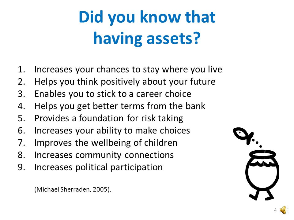 """What is Asset Development? Asset development is: """"Saving money and making investments that increase in value over time"""". """"As individuals develop asset"""