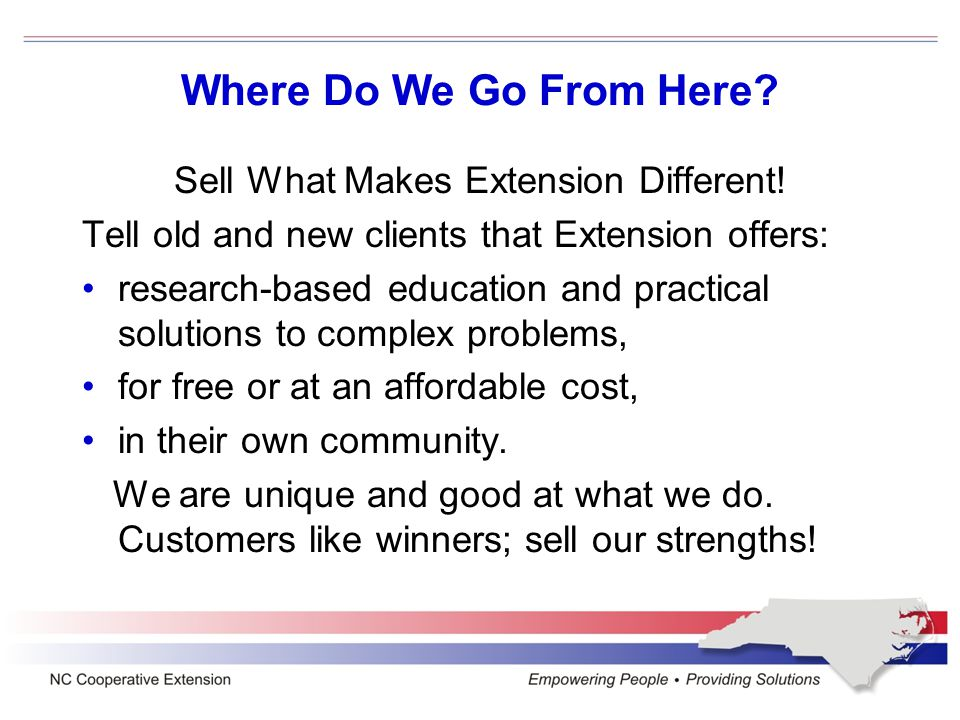 Where Do We Go From Here. Sell What Makes Extension Different.