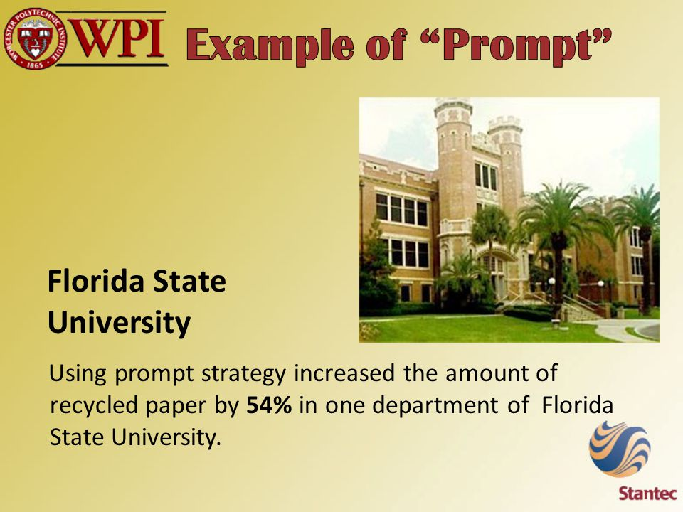 Using prompt strategy increased the amount of recycled paper by 54% in one department of Florida State University.