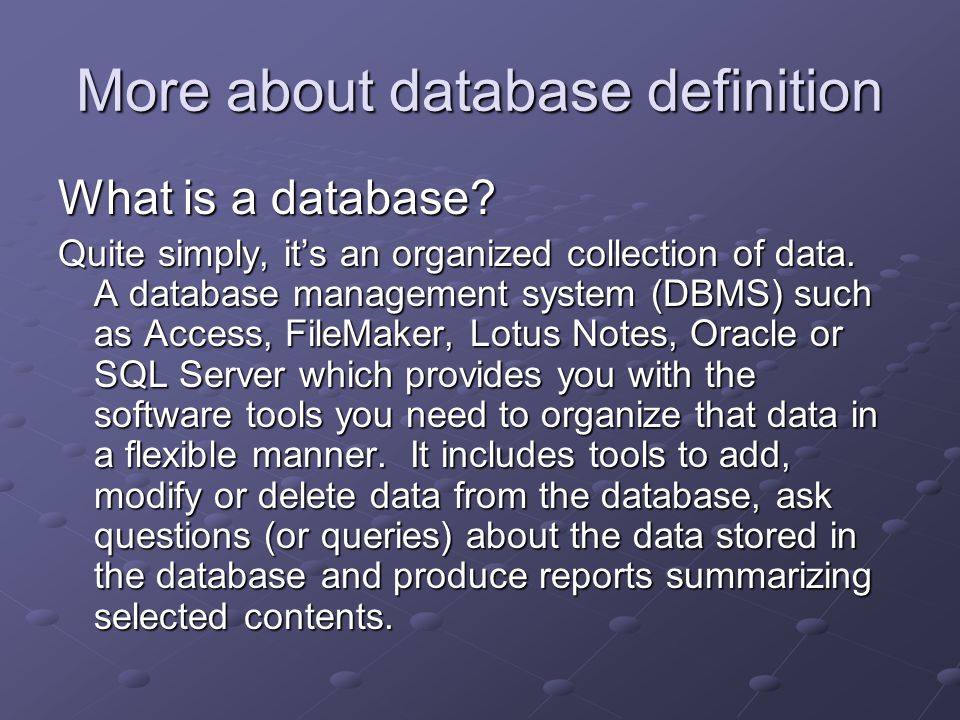 More about database definition What is a database.