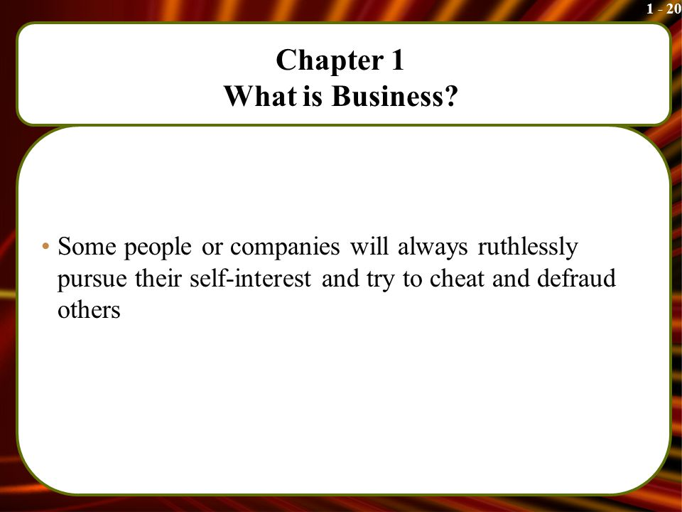 1 - 20 Chapter 1 What is Business.