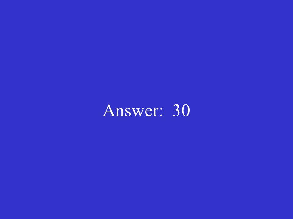 Answer: 30