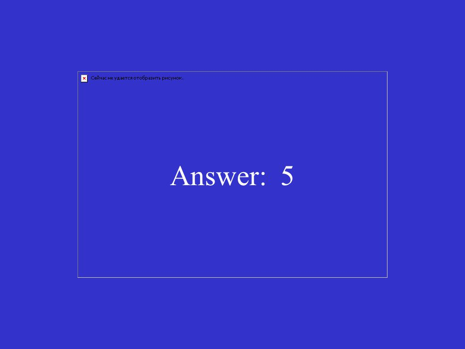 Answer: 5