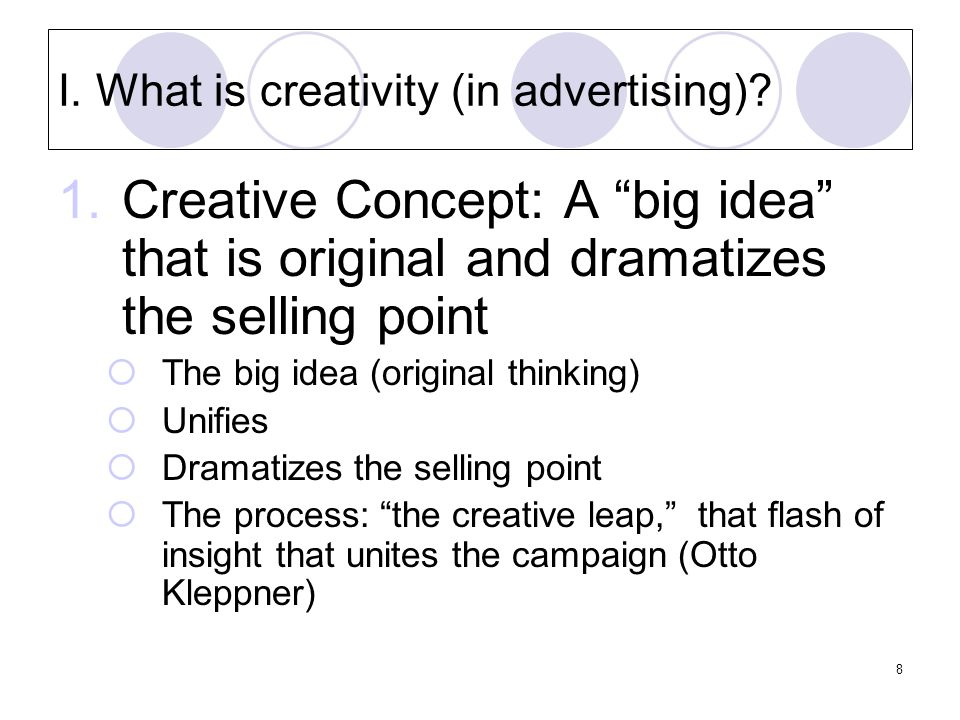 8 I. What is creativity (in advertising).