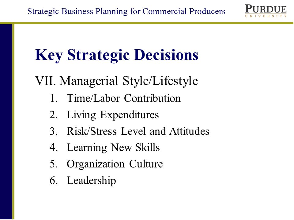 Strategic Business Planning for Commercial Producers Strategic Direction Growth, Delay, or Retrenchment