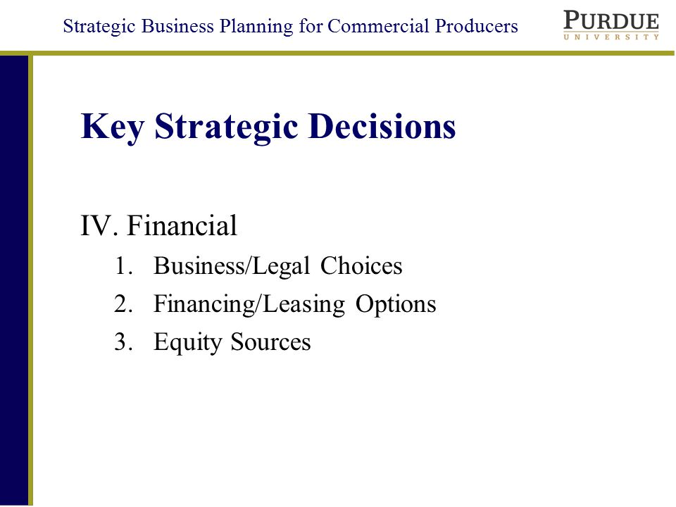 Strategic Business Planning for Commercial Producers Key Strategic Decisions V.