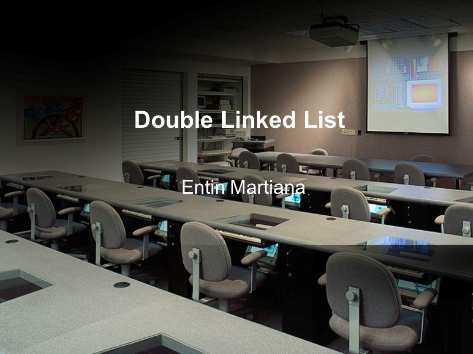 Double Linked List Entin Martiana