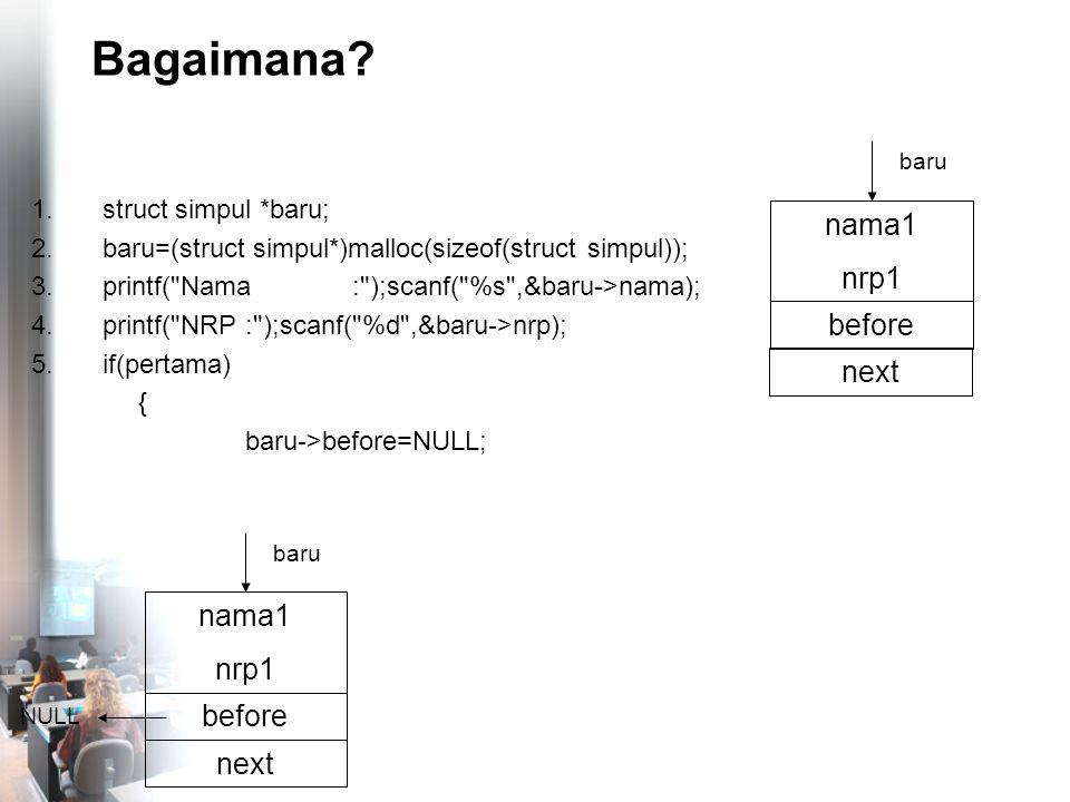 atau nama4 nrp4 before NULL tail nama1 nrp1 before head next nama2 nrp2 before next nama3 nrp3 before next NULL while (cari->nama!=nama3) cari = cari -> next; sbl=cari->before; stl=cari->next; cari sbl stl