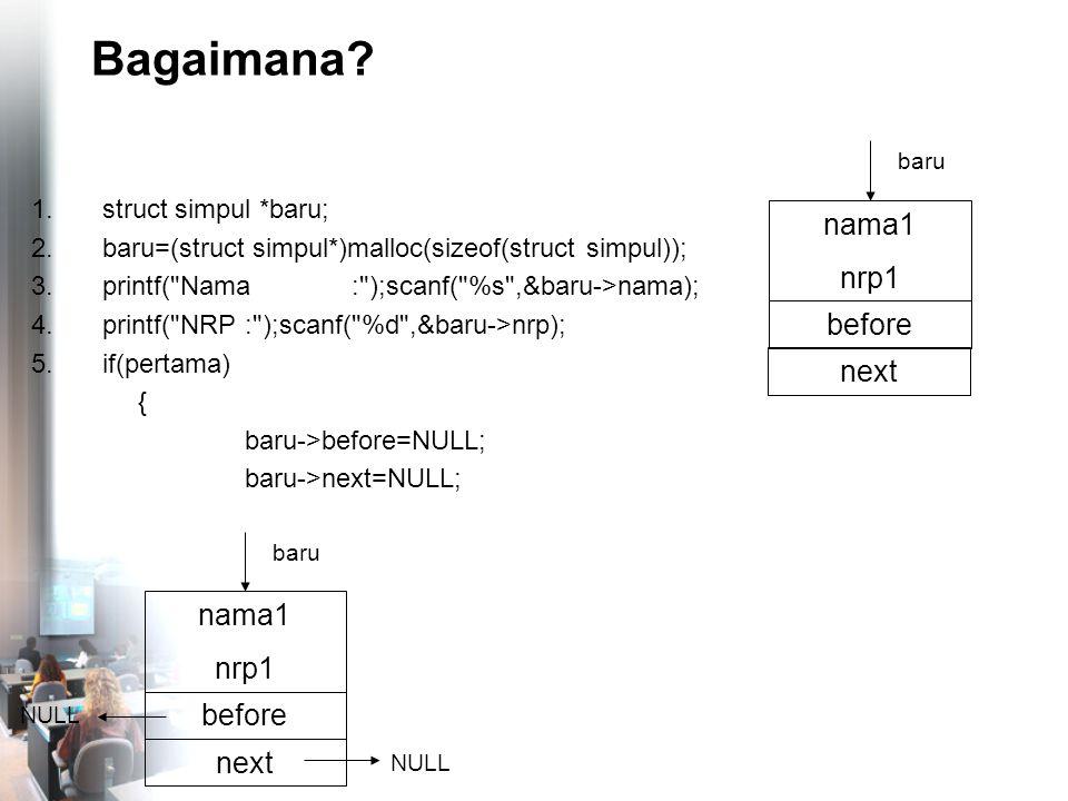 Menghapus Simpul Tertentu nama4 nrp4 before NULL tail nama1 nrp1 before head next nama2 nrp2 before next nama3 nrp3 before next NULL sbl->next=stl; cari sbl stl