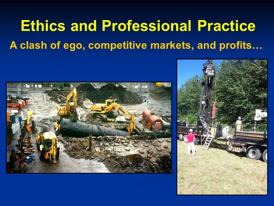 Ethics and Professional Practice A clash of ego, competitive markets, and profits…