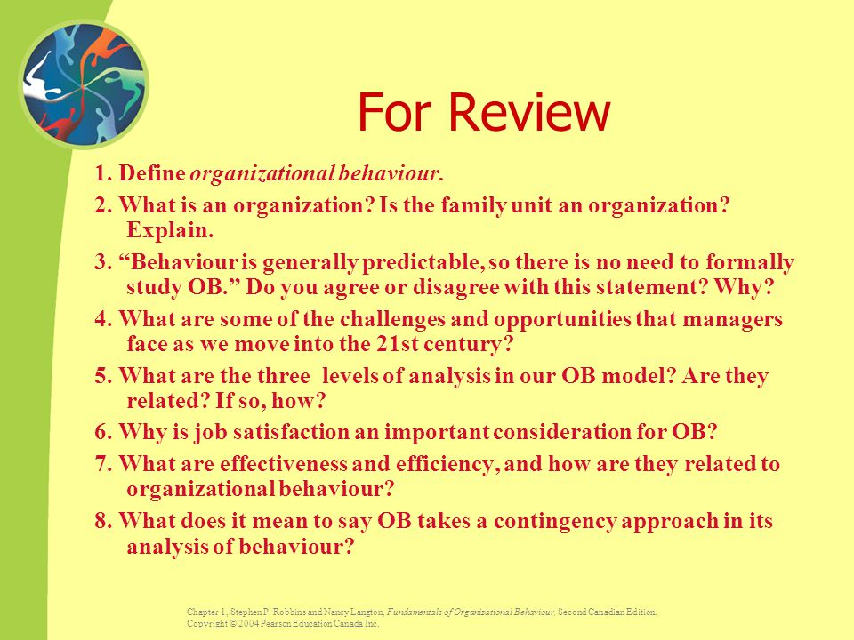 Chapter 1, Stephen P. Robbins and Nancy Langton, Fundamentals of Organizational Behaviour, Second Canadian Edition. Copyright © 2004 Pearson Education