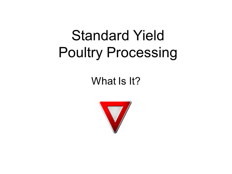 Standard Yield: Fixed Number of Cases Fixed Amount of Commodity