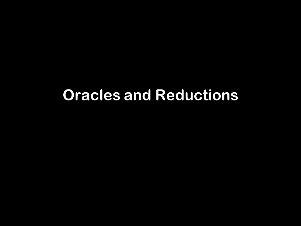 Oracles and Reductions