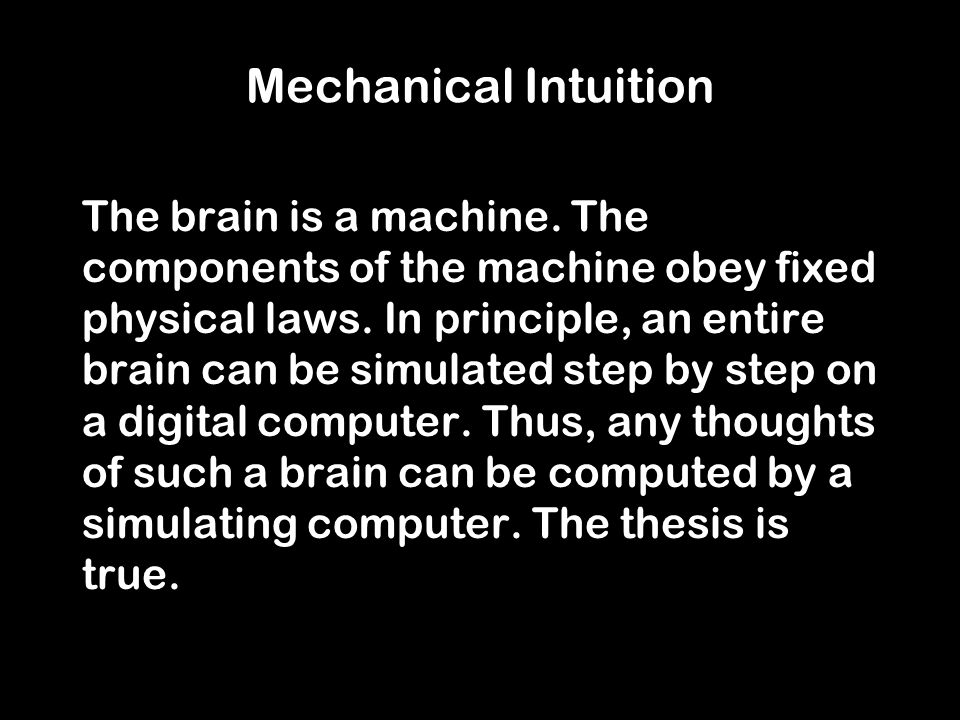 Mechanical Intuition The brain is a machine.