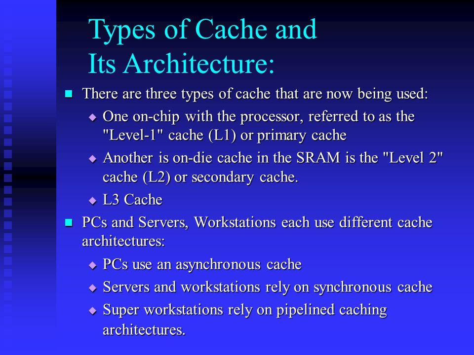 Progression of Cache (continued) Intel Itanium:   L1 = 16 KB, 4-way   L2 = 96 KB, 6-way   L3: off-chip, size varies Intel Itanium2 (McKinley / Madison):   L1 = 16 / 32 KB   L2 = 256 / 256 KB   L3: 1.5 or 3 / 6 MB