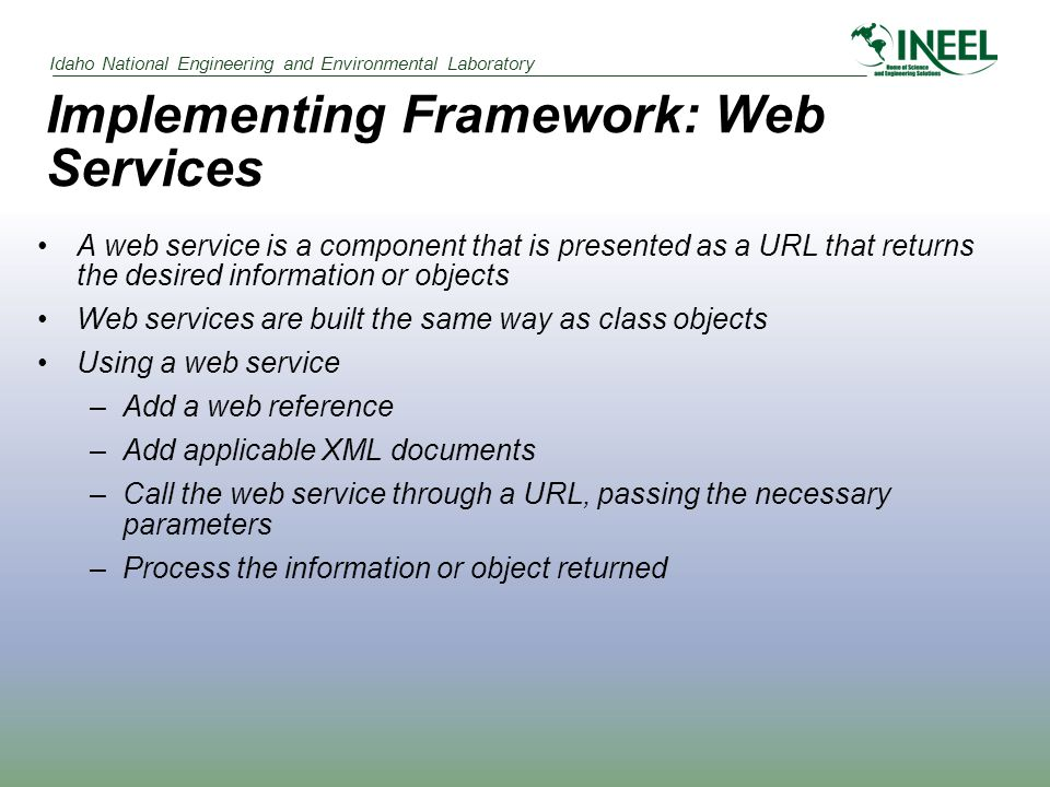 Idaho National Engineering and Environmental Laboratory PresentationBusiness Objects Framework/ Web Service XML Production/ Development Framework and Web Service Environment Database
