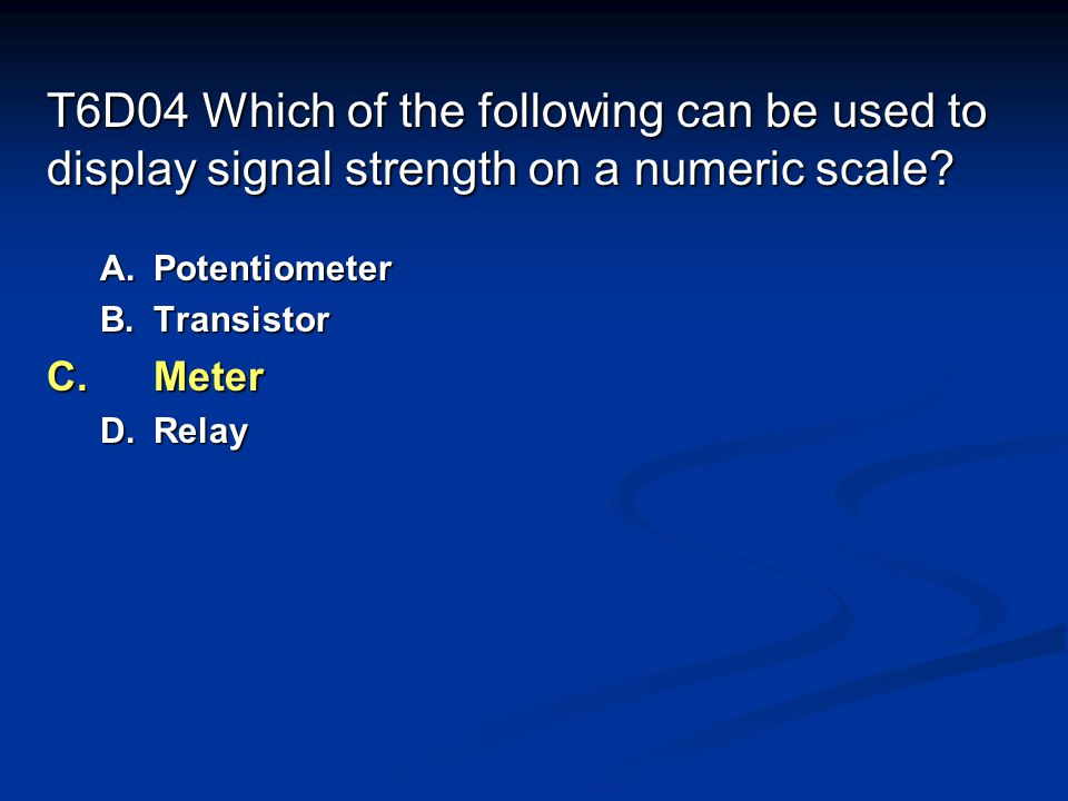 T6D04 Which of the following can be used to display signal strength on a numeric scale.