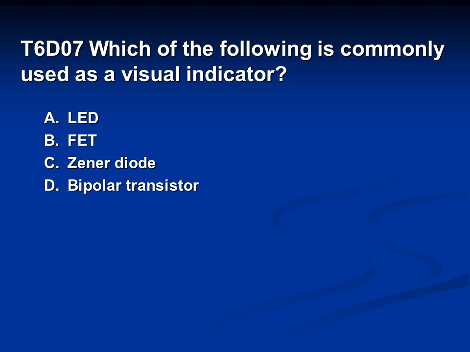 T6D07 Which of the following is commonly used as a visual indicator.