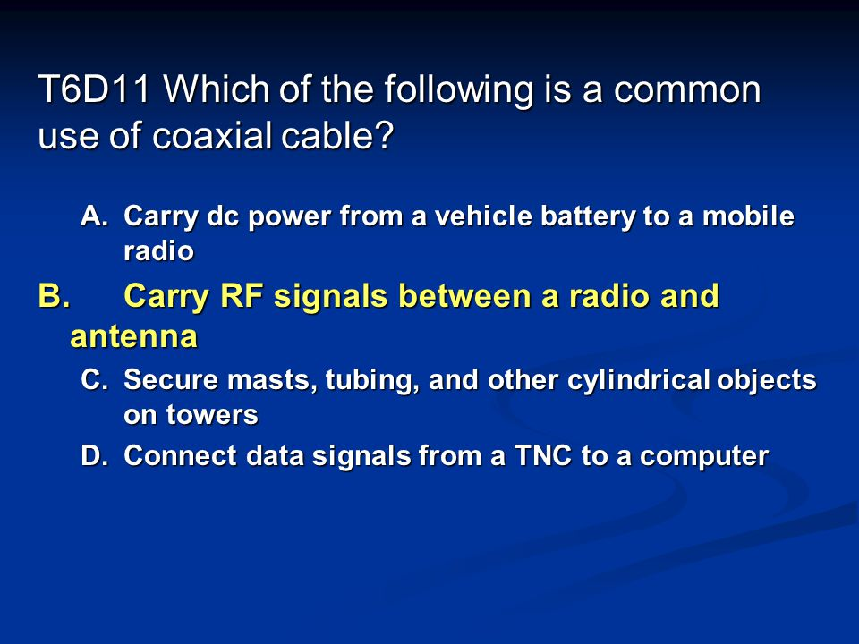 T6D11 Which of the following is a common use of coaxial cable.