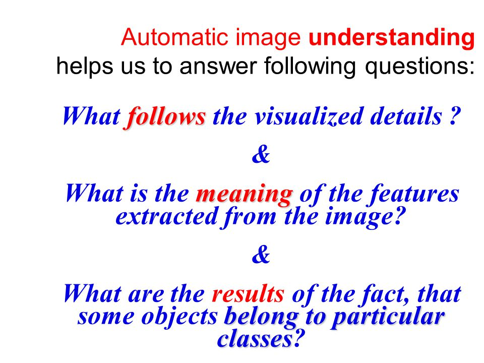 Image processing Image processing helps us to answer the question: how to increase quality and visibility of the image.