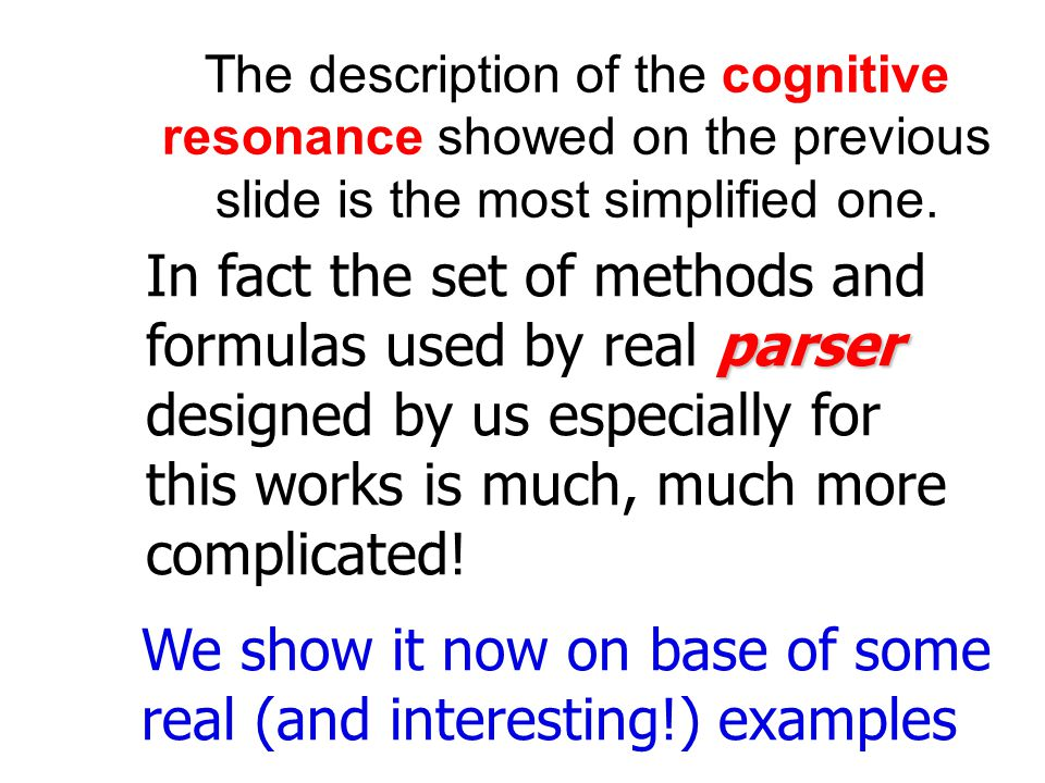 iterative The main idea of cognitive resonance is based on iterative performing of such steps: Lets assume semantic description of some image in usual form of the string of terminal symbols:  meaning Working hypothesis nr.
