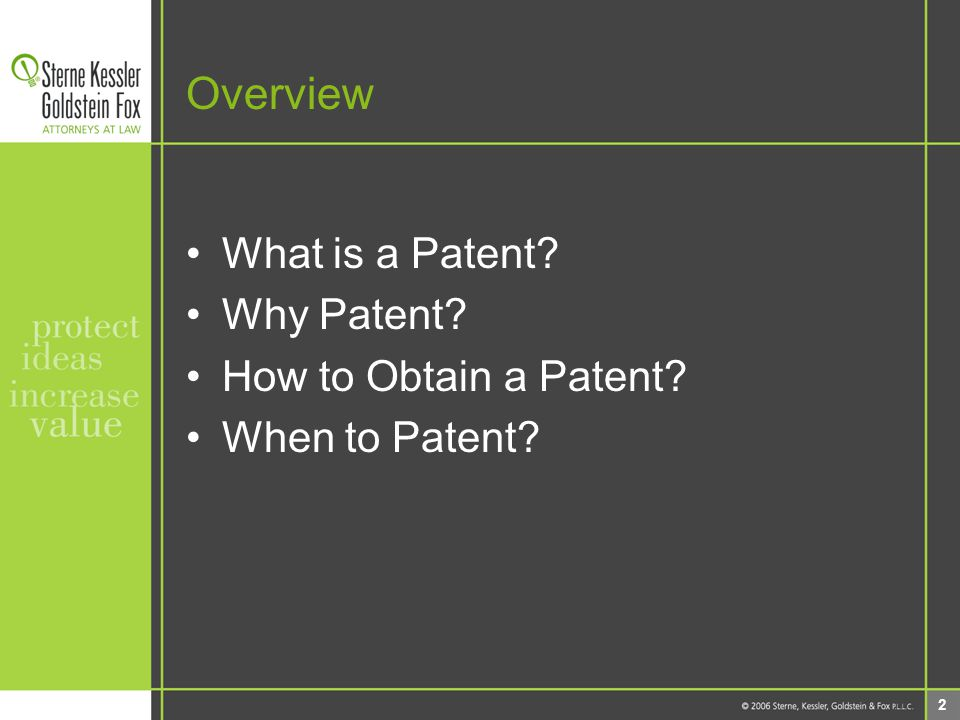 2 Overview What is a Patent Why Patent How to Obtain a Patent When to Patent