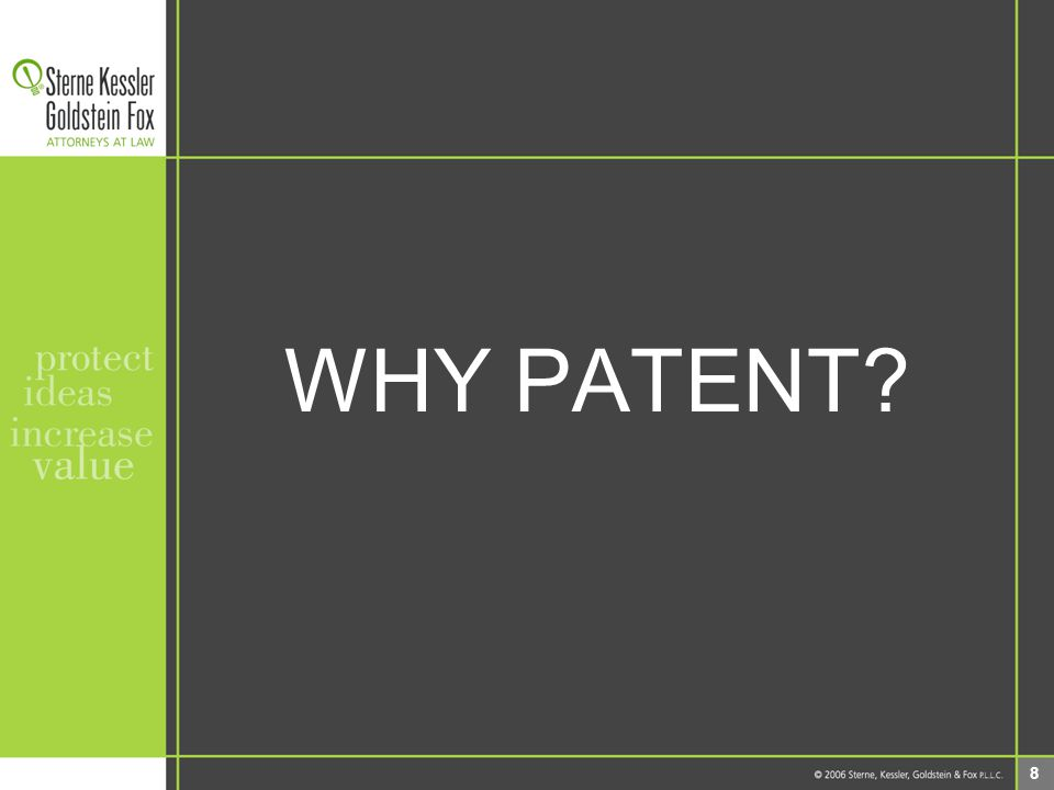 8 WHY PATENT