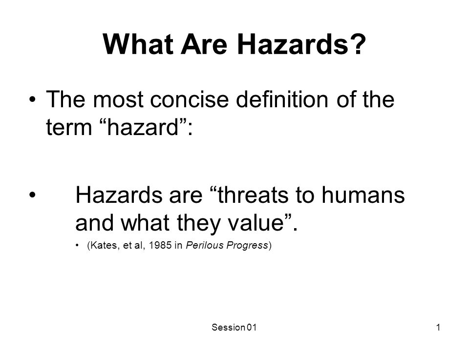 What are the hazards...?