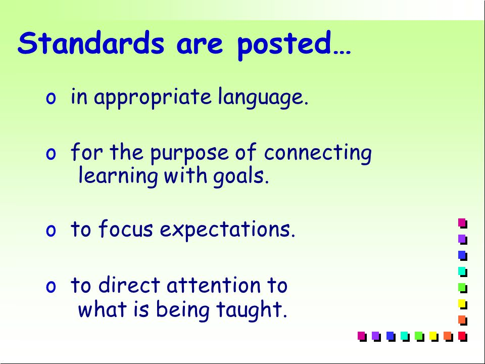 Standards are posted… o in appropriate language.