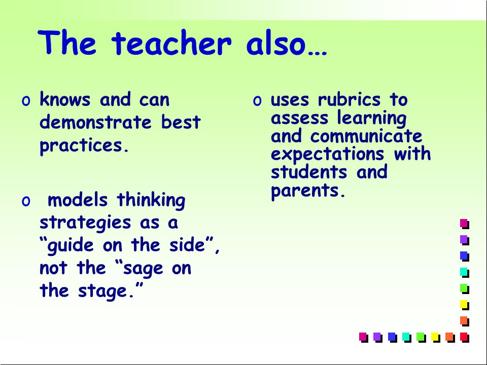 The teacher also… oknows and can demonstrate best practices.