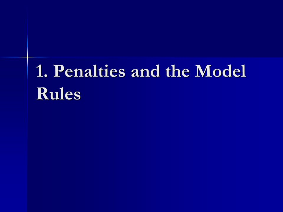 1. Penalties and the Model Rules