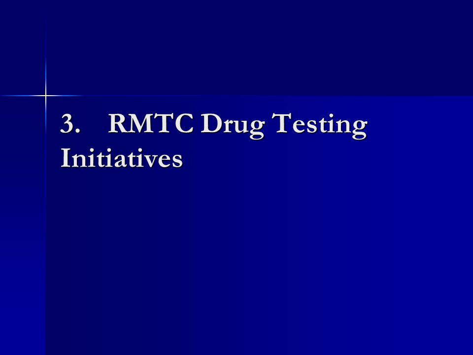 3.RMTC Drug Testing Initiatives