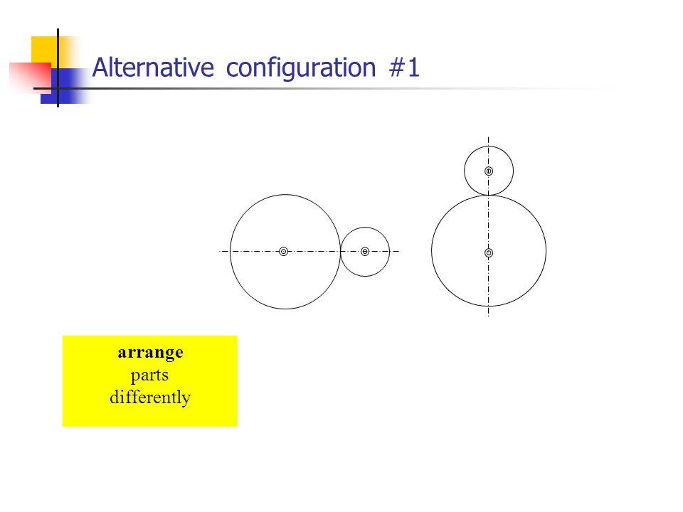 Alternative configuration #1 arrange parts differently