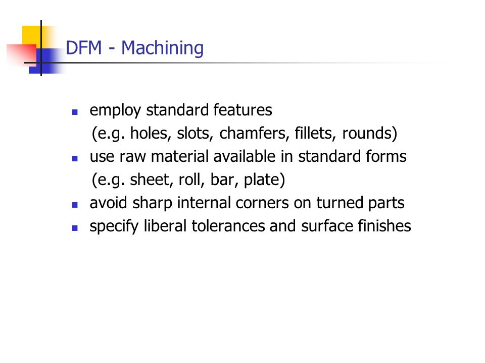 DFM - Machining employ standard features (e.g.