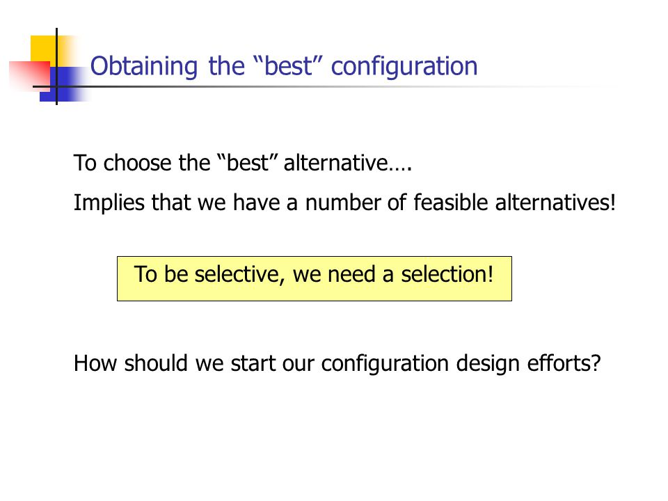 Obtaining the best configuration To be selective, we need a selection.