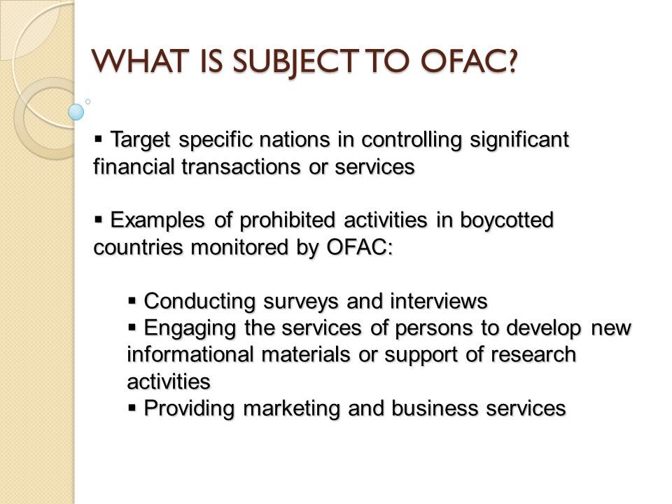 WHAT IS SUBJECT TO OFAC.