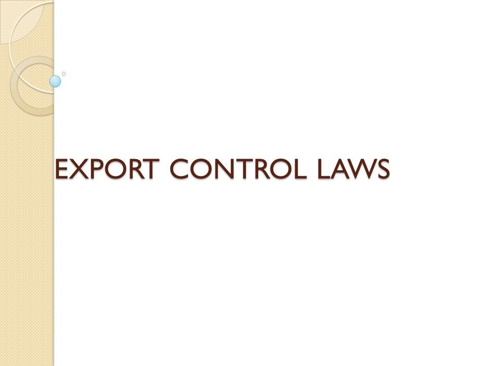 EXPORT CONTROL LAWS