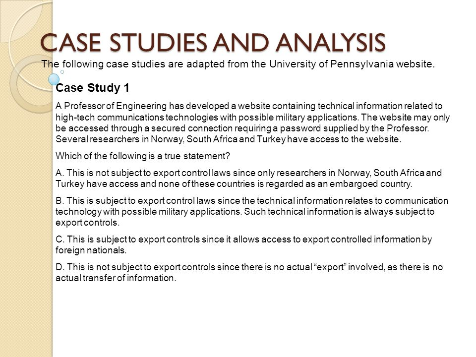 CASE STUDIES AND ANALYSIS The following case studies are adapted from the University of Pennsylvania website.