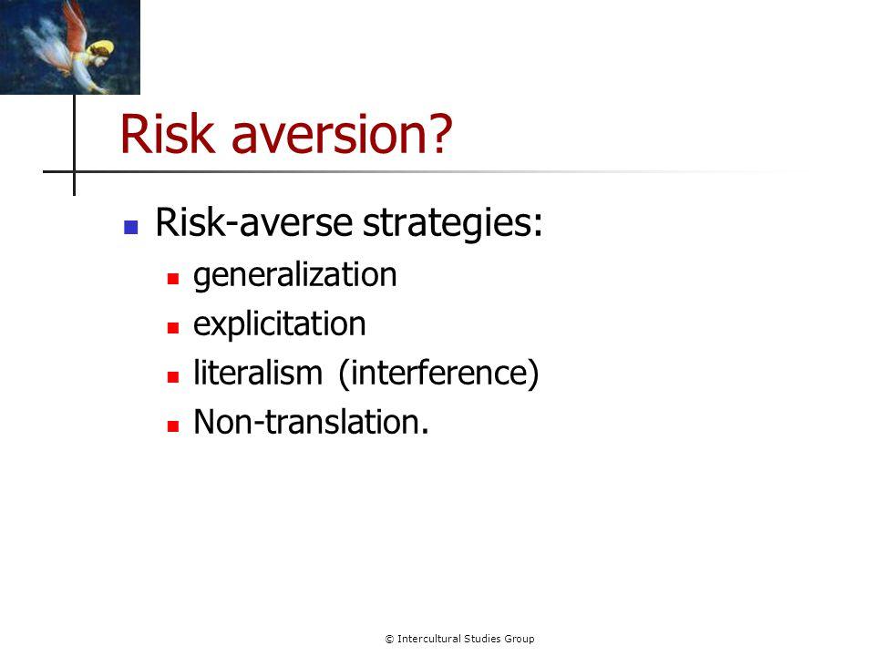 © Intercultural Studies Group Risk aversion.