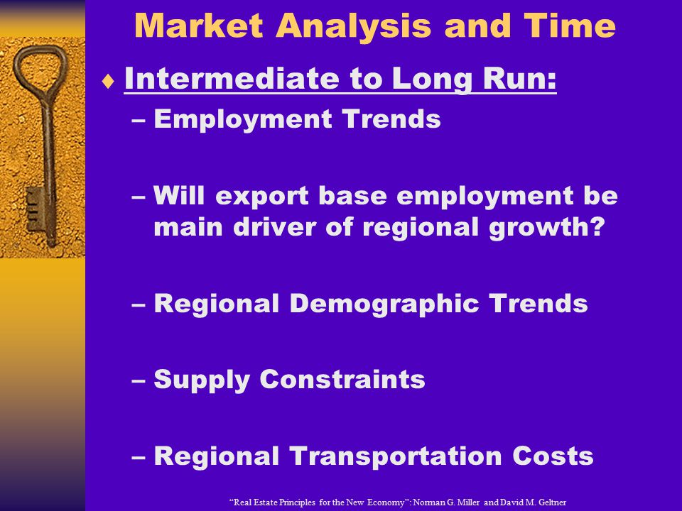 Market Analysis and Time  Intermediate to Long Run: –Employment Trends –Will export base employment be main driver of regional growth.