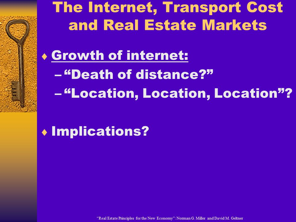 The Internet, Transport Cost and Real Estate Markets  Growth of internet: – Death of distance? – Location, Location, Location .