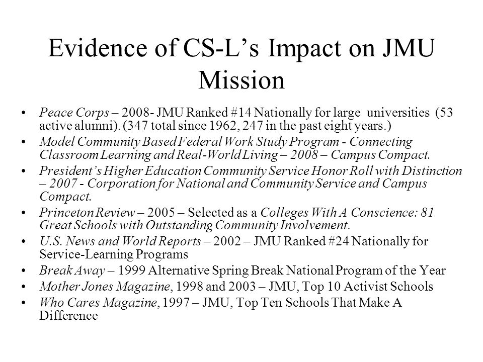 Evidence of CS-L's Impact on JMU Mission Peace Corps – JMU Ranked #14 Nationally for large universities (53 active alumni).