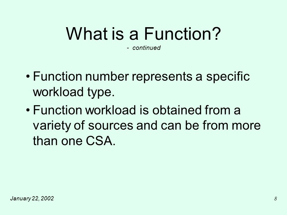 January 22, 200219 What is a Function.- continued CSA verifies...