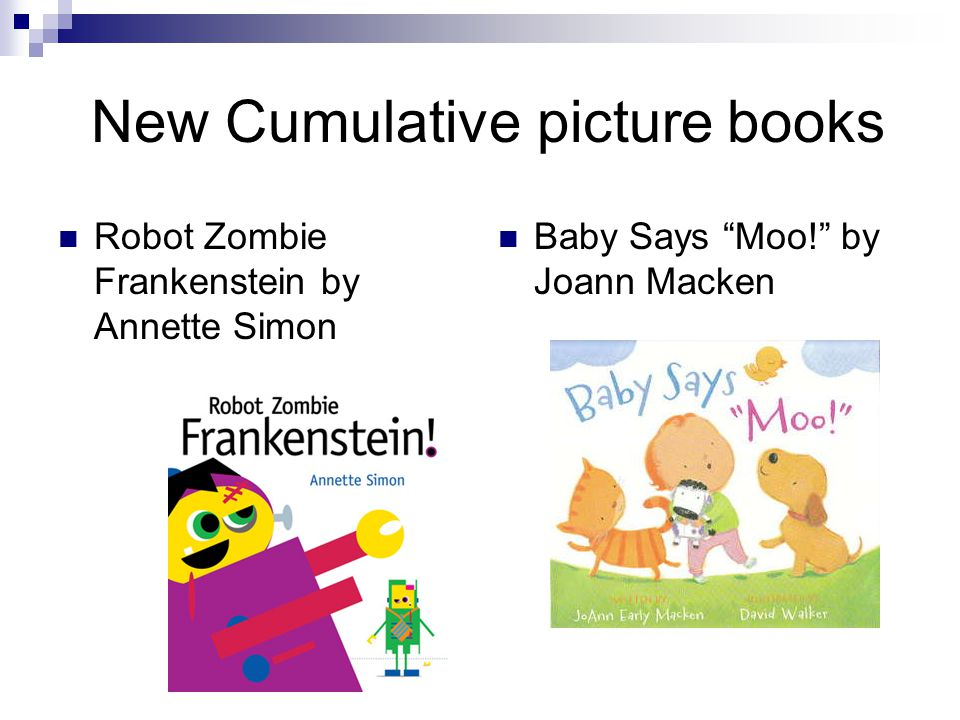 New Cumulative picture books Robot Zombie Frankenstein by Annette Simon Baby Says Moo! by Joann Macken