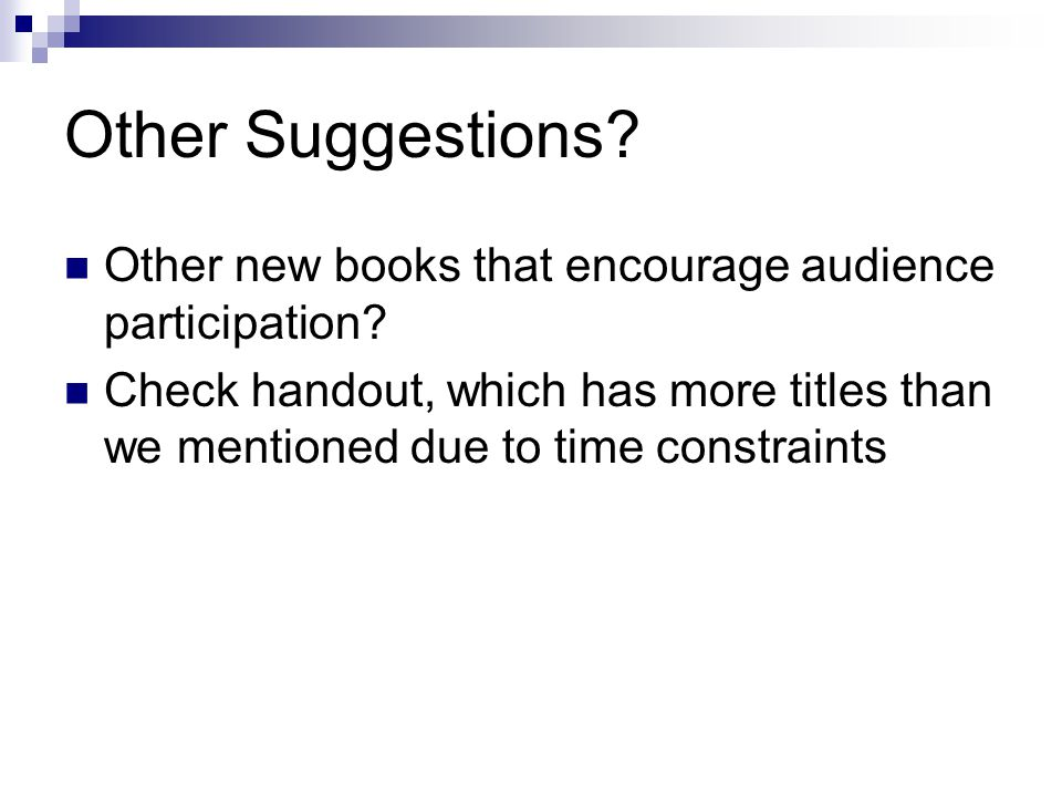 Other Suggestions. Other new books that encourage audience participation.
