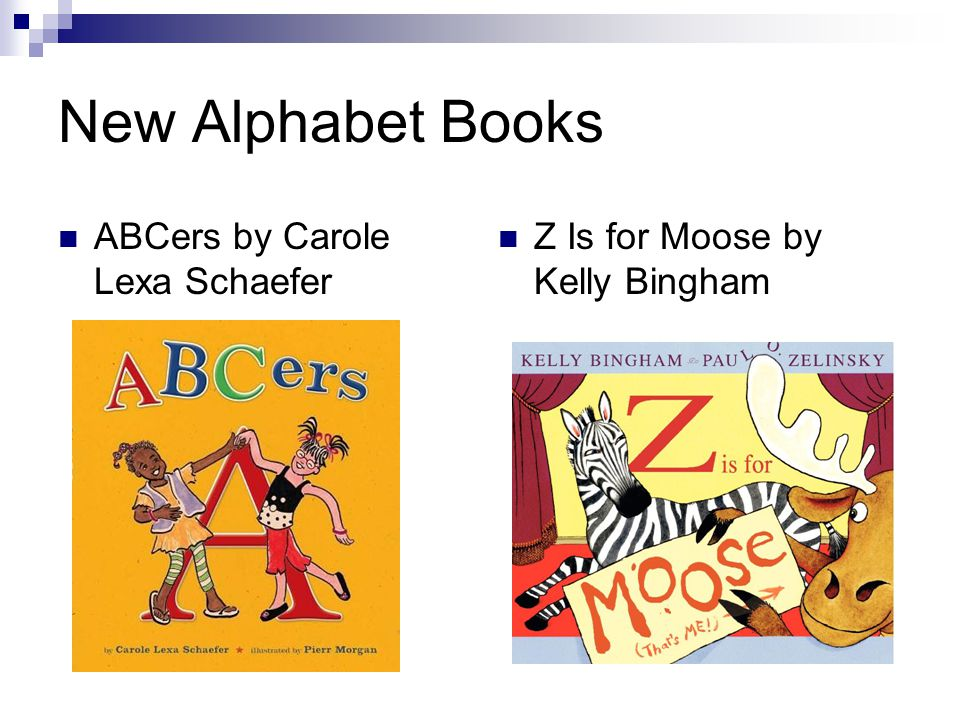New Alphabet Books ABCers by Carole Lexa Schaefer Z Is for Moose by Kelly Bingham