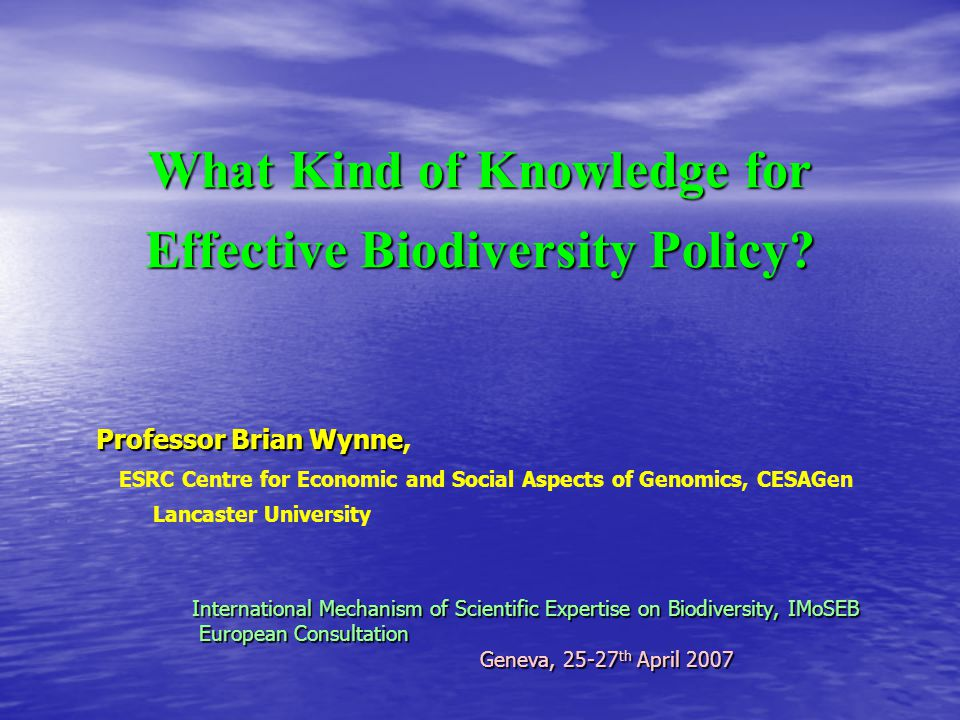 What Kind of Knowledge for Effective Biodiversity Policy.